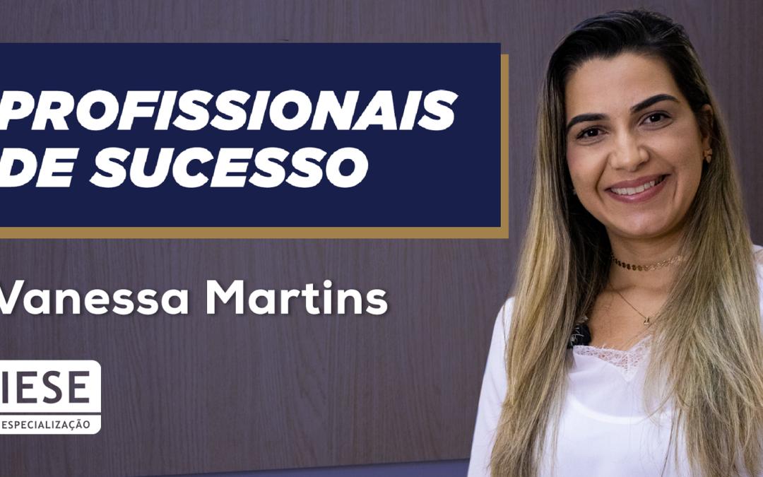 Profissionais de Sucesso: Vanessa Martins