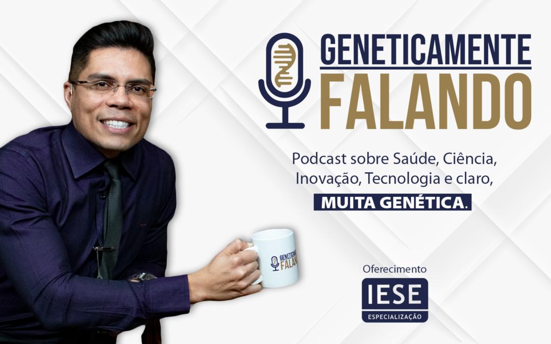 Geneticamente Falando : um podcast feito para você